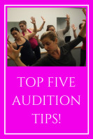 Top Five Audition Tips!