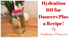Hydration 101 for Dancers Plus a Recipe!