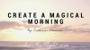 Create A Magical Morning