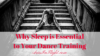 Why Sleep is Essential to Your Dance Training