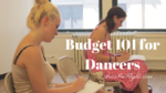 Budget 101 for Dancers