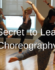 The Secret to Learning Choreography