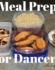 Meal Prep for Dancers