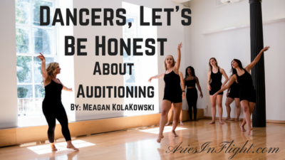 Dancers Let's Be Honest about Auditioning