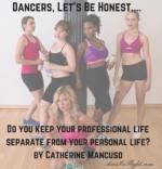 Dancers, Let's Be Honest....